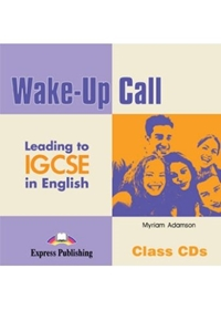 Wake-Up Call Leading to IGCSE. Class Audio CDs
