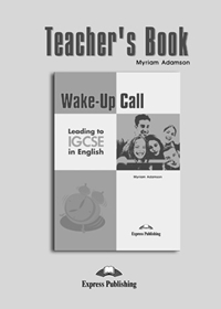 Wake-Up Call Leading to IGCSE. Teacher's Book