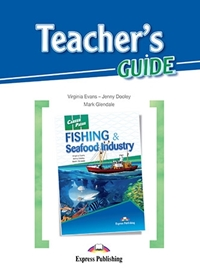 Fishing & Seafood Industry. Teacher's Guide