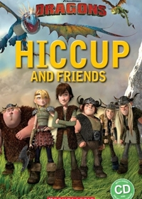 How to Train Your Dragon: Hiccup and Friends. Reader + Audio CD (Starter)