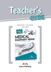 Medical Equipment Repair. Teacher's Guide