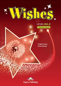 Wishes B2.2 (NEW). Teacher's Book