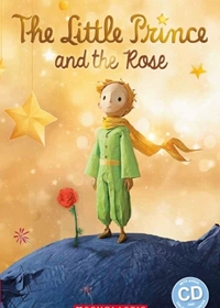 The Little Prince and The Rose. Reader + Audio CD (Poziom: 2)