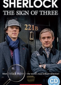 Sherlock: The Sign of Three. Reader + Audio CD (Poziom: 2; A2)