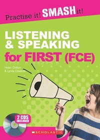 Practise it! Smash it! Listening & Speaking for First. Student's Book