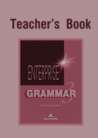 Enterprise 3. Grammar Teacher's Book