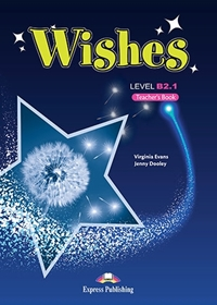 Wishes B2.1 (NEW). Teacher's Book